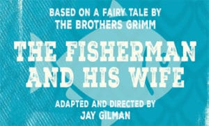 """Rectangular ad, blue with white lettering for the play, """"The Fisherman and his Wife"""" by The Brothers Grim."""